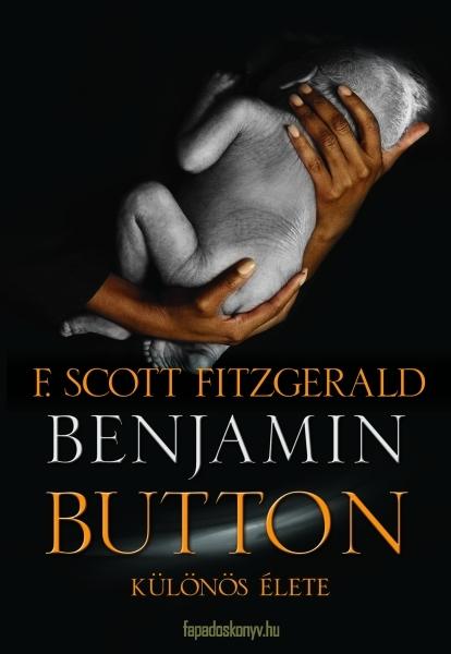 Benjamin Button különös élete - F. Scott Fitzgerald
